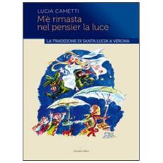 M'è rimasta nel pensier la luce. . . La tradizione di Santa Lucia a Verona