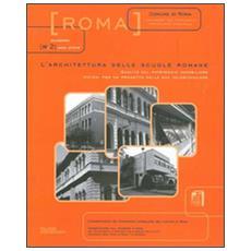 Architettura delle scuole romane. Qualit� del patrimonio immobiliare. Ipotesi per un progetto della sua valorizzazione (L')