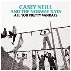 Casey Neill And The Norway Rats - All You Pretty Vandals