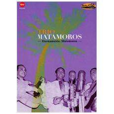 Trio Matamoros - Eternamente Matamoros
