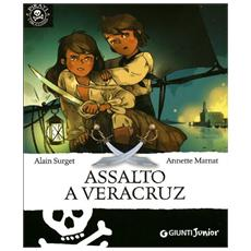 A. Surget - A. Marna - Assalto A Veracruz