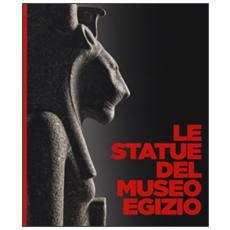 Le statue del museo egizio. Ediz. a colori