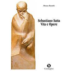 Sebastiano Satta. Vita e opere