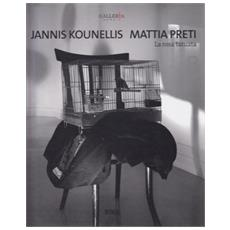 Jannis Kounellis. Mattia Preti. La rosa tatuata. Ediz. italiana e inglese