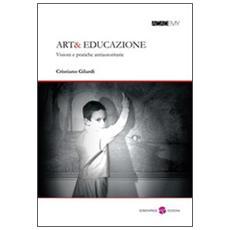 Art& educazione. Visioni e pratiche antiautoritarie