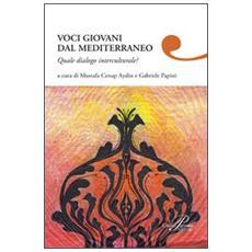 Voci giovani dal Mediterraneo. Quale dialogo interculturale?