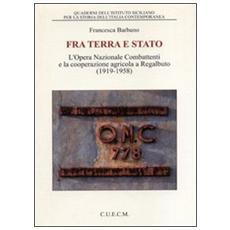Tra terra e Stato. L'Opera Nazionale Combattenti e la cooperazione agricola a Regalbuto (1919-1958)
