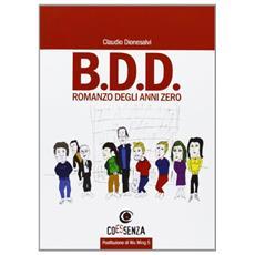 B. D. D. Romanzo degli anni zero