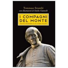I compagni del Monte. Politici e banchieri di una storia italiana