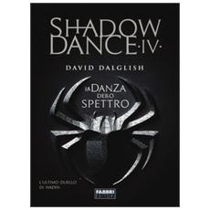 La danza dello spettro. Shadowdance. Vol. 4
