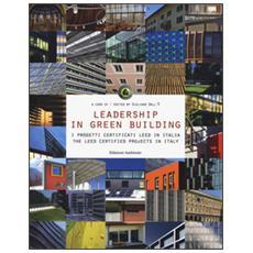 Leadership in green building. Ediz. italiana e inglese