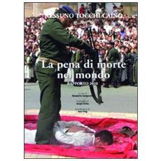La pena di morte nel mondo. Rapporto 2010