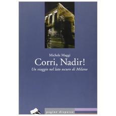 Corri, Nadir! Un viaggio nel lato oscuro di Milano