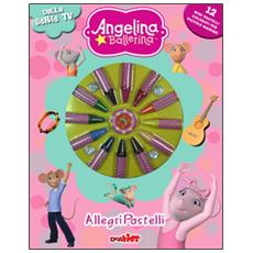 Allegri pastelli. Angelina Ballerina. Con gadget