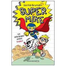 Super Mike. Un imbranato molto super!. Vol. 1