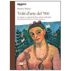 Volti d'arte del '900. Le opere e i giorni di due artiste tedesche Paula Modersohn Becker, Charlotte Salomon
