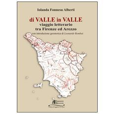 Di valle in valle. Viaggio letterario tra Firenze ed Arezzo