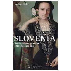 Slovenia. Storia di una giovane identità europea