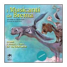 I musicanti di Brema ovvero i mussi, i cani. . . de via Bramante