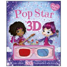 Pop star in 3D. Stickers & fantasia. Con gadget