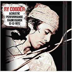 Ry Cooder - Acoustic Performance Radio Ranch 12 December 1972 (2 Lp)