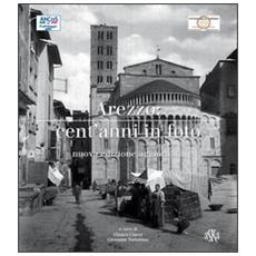 Arezzo cent'anni in foto