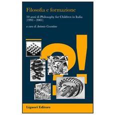 Filosofia e formazione. 10 anni di «Philosophy for children» in Italia (1991-2001)