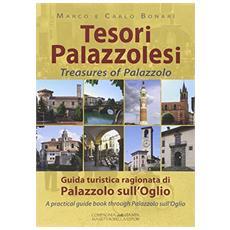 Tesori Palazzolesi. Guida turistica ragionata di Palazzolo sull'Oglio. Ediz. italiana e inglese