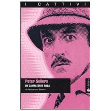 Peter Sellers. Un camaleonte rosa