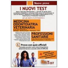 I nuovi test. Per gli esami di ammissione a medicina odontoiatria veterinaria, professioni sanitarie. 10 prove con quiz ufficiali