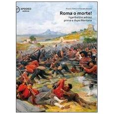 Roma o morte! I garibaldini adriesi prima e dopo Mentana