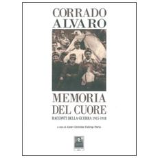 Memoria del cuore. Racconti della guerra 1915-1918