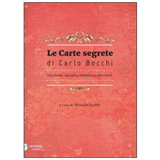 Le carte segrete di Carlo Bocchi. Una rivolta, una antica biblioteca e altre storie