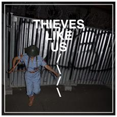 Thieves Like Us - Thieves Like Us
