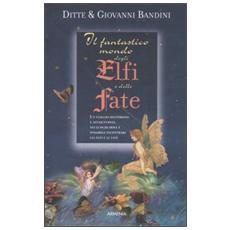 Fantastico mondo degli elfi e delle fate (Il)