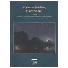 L'universo di Galileo, l'universo oggi. Con DVD