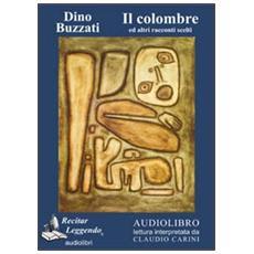Il colombre ed altri racconti. Audiolibro. CD Audio