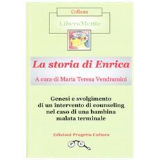 La storia di Enrica. Genesi e svolgimento di un intervento di counseling nel caso di una bambina malata terminale