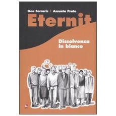 Eternit. Dissolvenza in bianco