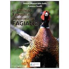 La gestione faunistica e venatoria del fagiano