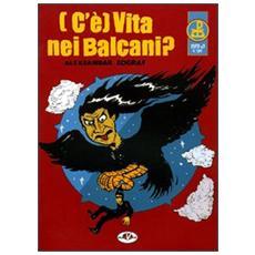 (C'�) vita nei Balcani? Expo. Vol. 3
