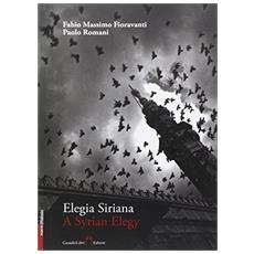 Elegia siriana. Ediz. italiana e inglese