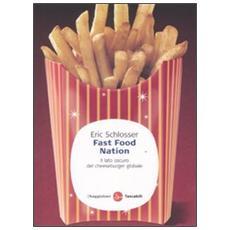 Fast food nation. Il lato oscuro del cheeseburger globale
