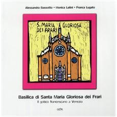 Basilica di Santa Maria Gloriosa dei Frari. Il gotico francescano a Venezia