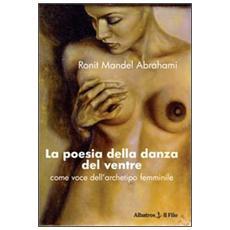 La poesia della danza del ventre. Come voce dell'archetipo femminile