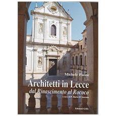 Architetti in Lecce. Dal Rinascimento al rococò