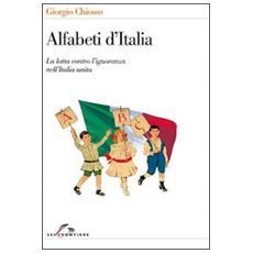 Alfabeti d'Italia. La lotta contro l'ignoranza nell'Italia unita