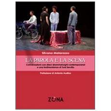 La parola e la scena. Conversazioni con dieci drammaturghi contemporanei e una testimonianza di Toni Servillo