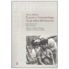 Il prete e l'antropologo. Tra gli indios dell'Amazzonia