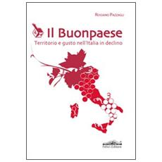 Il buonpaese. Territorio e gusto nell'Italia in declino